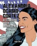 Alexandria Ocasio-Cortez: A Coloring Book Biography