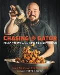 Chasing the Gator Isaac Toups & the New Cajun Cooking