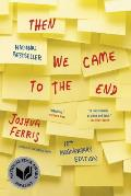 Then We Came to the End A Novel 10th Anniversary Edition