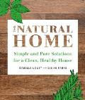 Natural Home Simple Pure Cleaning Solutions & Recipes for a Healthy House