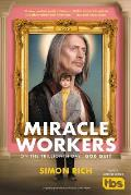 Miracle Workers A Novel