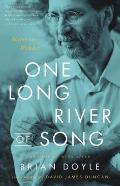 One Long River of Song Notes on Wonder for the Spiritual & Nonspiritual Alike