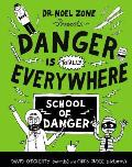 Danger Is Totally Everywhere: School of Danger
