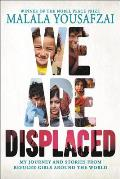 We Are Displaced: True Stories of Refugee Lives