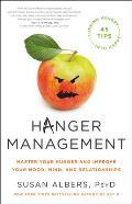 Hanger Management Master Your Hunger & Improve Your Mood Mind & Relationships