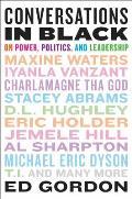 Conversations in Black On Power Politics & Leadership