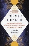 Cosmic Health Unlock Your Healing Magic with Astrology Positive Psychology & Integrative Wellness