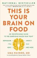 This is Your Brain on Food An Indispensable Guide to the Surprising Foods that Fight Depression Anxiety PTSD OCD ADHD & More