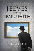 Jeeves & the Leap of Faith A Novel in Homage to P G Wodehouse