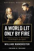 World Lit Only by Fire The Medieval Mind & the Renaissance Portrait of an Age