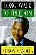 Long Walk To Freedom The Autobiography 0