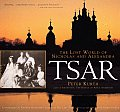 Tsar The Lost World of Nicholas & Alexandra