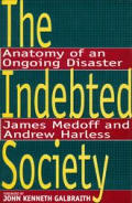 Indebted Society Anatomy Of An Ongoing Disaster