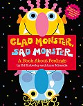 Glad Monster Sad Monster A Book About