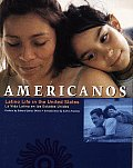 Americanos Latino Life In The United S
