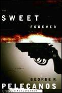 Sweet Forever A Novel Tag Author of King Suckerman