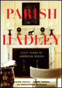 Parish Hadley Sixty Years Of American De