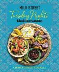 Milk Street Tuesday Nights Mediterranean 125 Simple Weeknight Recipes from the Worlds Healthiest Cuisine