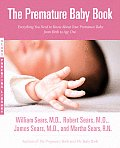 The Premature Baby Book: Everything You Need to Know about Your Premature Baby from Birth to Age One