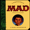 Completely Mad a History of the Comic Book & Magazine