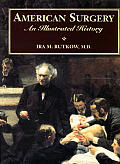 American Surgery An Illustrated History