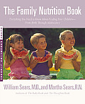Family Nutrition Book Everything You Need to Know about Feeding Your Children From Birth to Age Two