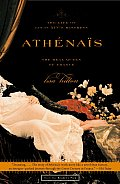 Athenais The Life of Louis XIVs Mistress the Real Queen of France