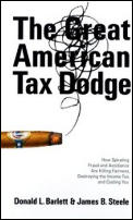 Great American Tax Dodge How Spiraling Fraud & Avoidance Are Killing Fairness Destroying the Income Tax & Costing You