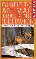 Stokes Guide to Animal Tracking & Behavior