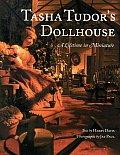 Tasha Tudors Dollhouse A Lifetime In