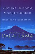 Ancient Wisdom Modern World Ethics For A New Millennium