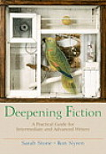Deepening Fiction A Practical Guide for Intermediate & Advanced Writers