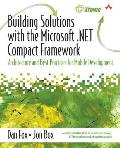 Building Solutions with the Microsoft .Net Compact Framework Architecture & Best Practices for Mobile Development