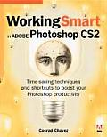 Working Smart in Adobe Photoshop CS2: Time-Saving Techniques and Shortcuts to Boost Your Photoshop Productivity