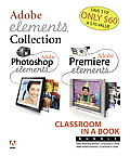 Adobe Photoshop Elements 3.0 and Premiere Elements Classroom in a Book Bundle