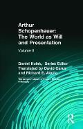 Arthur Schopenhauer The World as Will & Presentation Volume II
