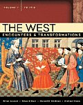 The West: Encounters & Transformations, Volume I (to 1715)