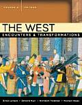 The West: Encounters & Transformations, Volume a (to 1550)