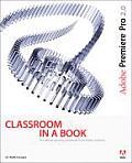 Adobe Premiere Pro 2.0 Classroom in a Book for Windows
