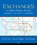 Exchanges, Volume 2: A Global History Reader: From 1450