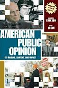 American Public Opinion : Its Origins, Content, and Impact - Update Edition (7TH 07 - Old Edition)