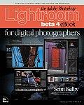 The Adobe® Photoshop® Lightroom Beta 4 eBook for Digital Photographers