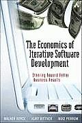 Economics of Iterative Software Development Steering Toward Better Business Results