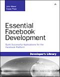 Essential Facebook Development Build Successful Applications for the Facebook Platform