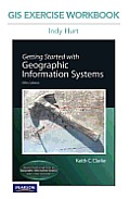 GIS Exercise Workbook for Getting Started with Geographic Information Systems