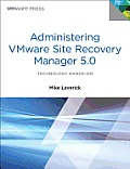 Administering Vmware Site Recovery Manager 5.0 (Vmware Press)