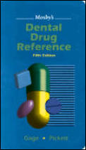 Mosby's Dental Drug Reference (5TH 01 - Old Edition)