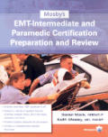 Mosby's EMT-Intermediate and Paramedic Certification Preparation and Review (Mosby's EMT-Intermediate & Paramedic Certification Preparation & Review)