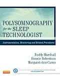 Polysomnography For The Sleep Technologist Instrumentation Monitoring & Related Procedures