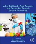 Value-Addition in Food Products and Processing Through Enzyme Technology